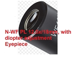 N-WF PL 12.5x/18mm, with diopter adjustment Eyepiece