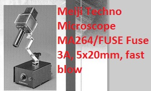 Meiji Techno Microscope MA264/FUSE Fuse 3A, 5x20mm, fast blow