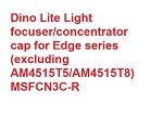Dino Lite Light focuser/concentrator cap for Edge series (excluding AM4515T5/AM4515T8) MSFCN3C-R