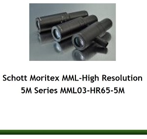 Schott Moritex MML-High Resolution 5M Series MML03-HR65-5M